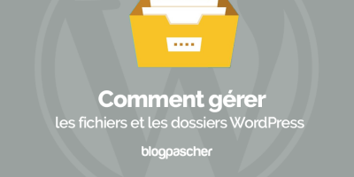 Comment Gerer Fichiers Dossiers Wordpress