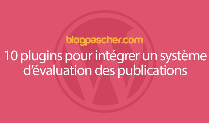 10 Plugins Pour Intégrer Un Système D'évaluation Des Publications