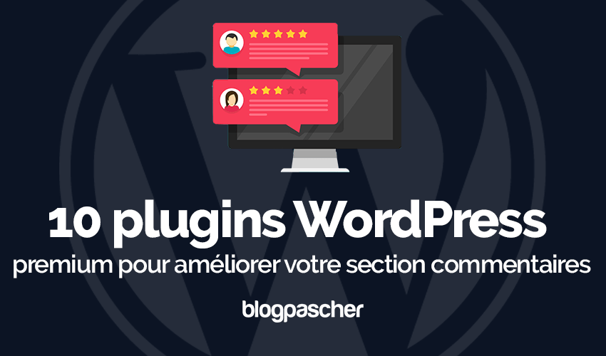 Plugin Wordpress Améliorer Section Commentaires