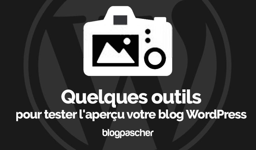 Quelques outils tester apercu blog wordpress blogpascher
