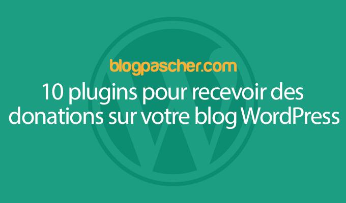 10 Plugins Pour Recevoir Des Dons Sur Votre Blog WordPress