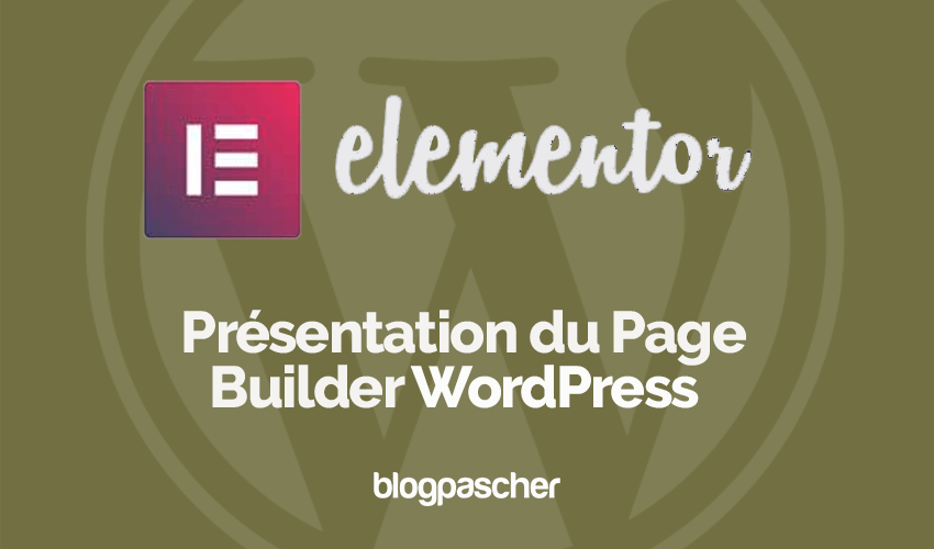 Presentation Page Builder Wordpress Elementor Blogpascher