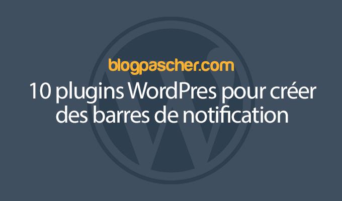 10 Plugins WordPress Pour Créer Des Barres De Notifications