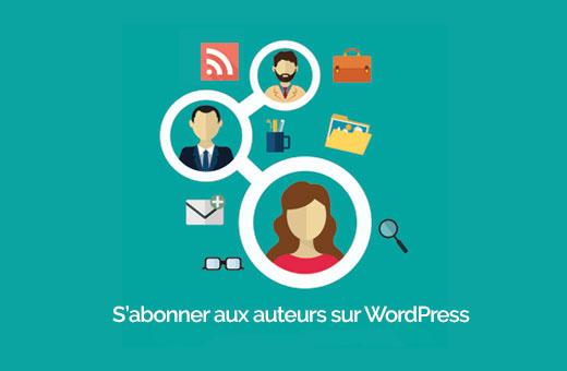 abonnement aux auteurs sur WordPress