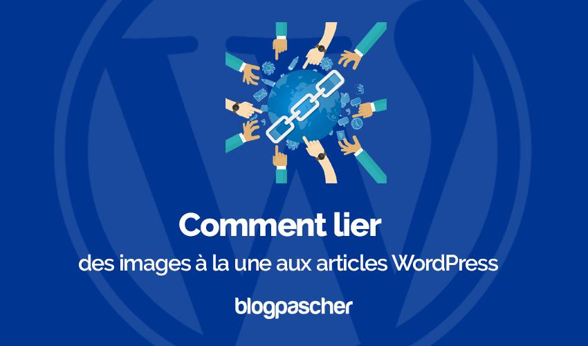 Comment Ajouter Lien Image A La Une Blog Wordpress