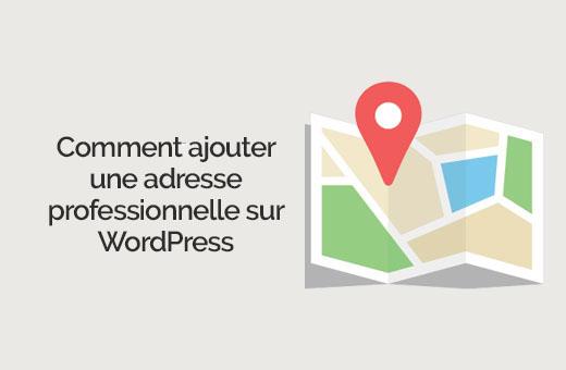 comment afficher l u0026 39 adresse de votre entreprise sur wordpress