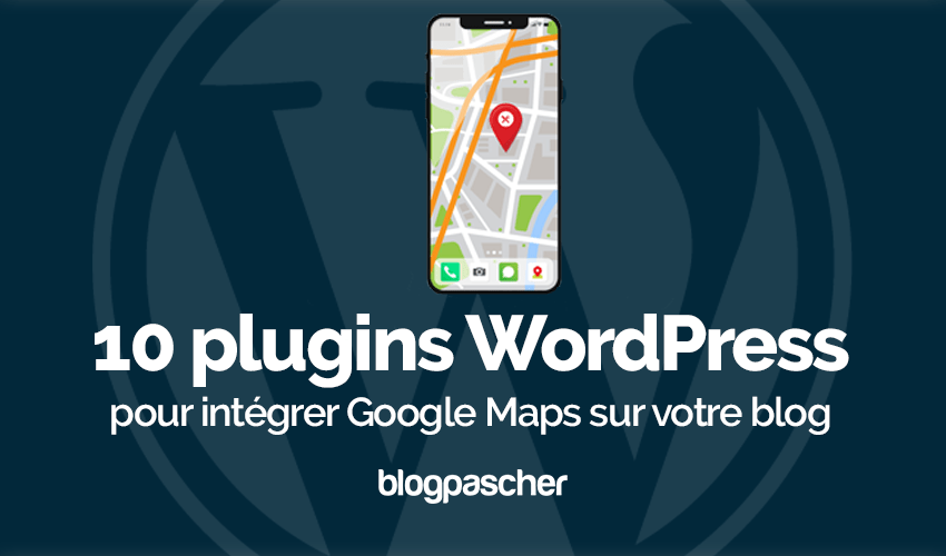 Plugin Wordpress Intégrer Google Maps Blog