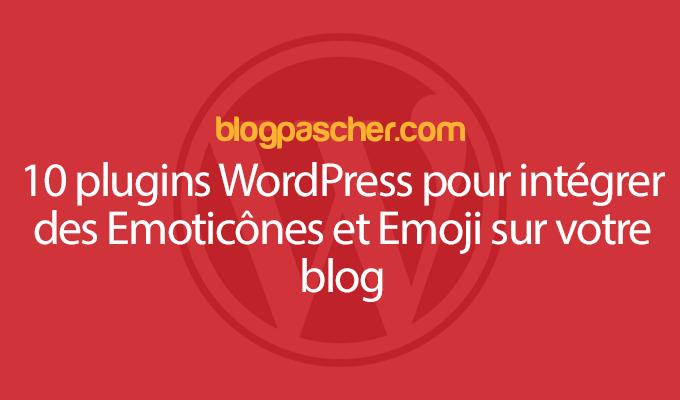 10 Plugins WordPress Pour Intégrer Des Emoticônes Et Emoji Sur Votre Blog