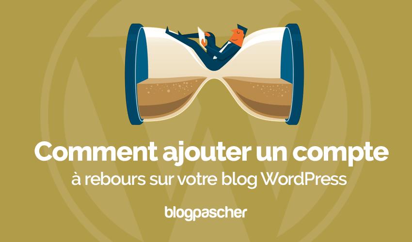 Comment Ajouter Compte Rebours Blog Wordpress
