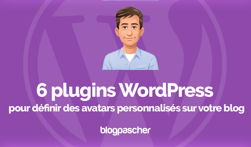 Plugins wordpress definir avatars personnalises blog