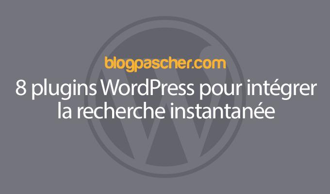 8 Plugins WordPress Pour Intégrer La Recherche Instantanée