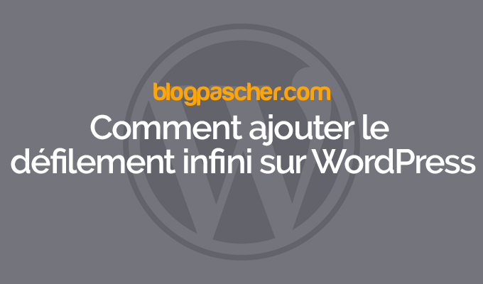 Cómo agregar desplazamiento infinito en WordPress   BlogPasCher
