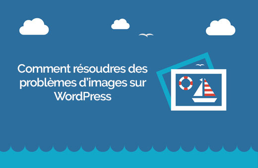 comment-resoudre-les-problemes-dimages-sur-wordpress
