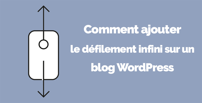 Comment ajouter defilement infini wordpress 1