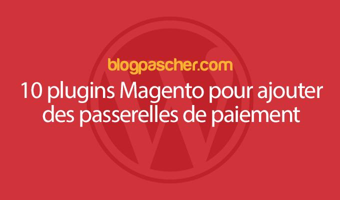 10 Magento plugins to add payment gateways | BlogPasCher