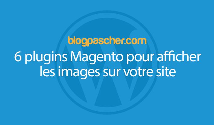6 Plugins Magento Pour Afficher Les Images Sur Votre Site