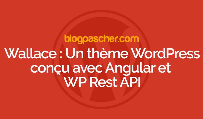 Wallace Thème Wordpress Conçu Avec Angular Et Wp Rest Api