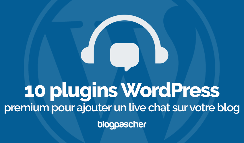 Plugn wordpress ajouter live chat blog