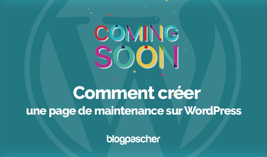 Comment creer page maintenance wordpress coming soon 3