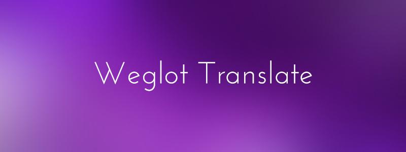 Weglot press free translation wordpress plugin