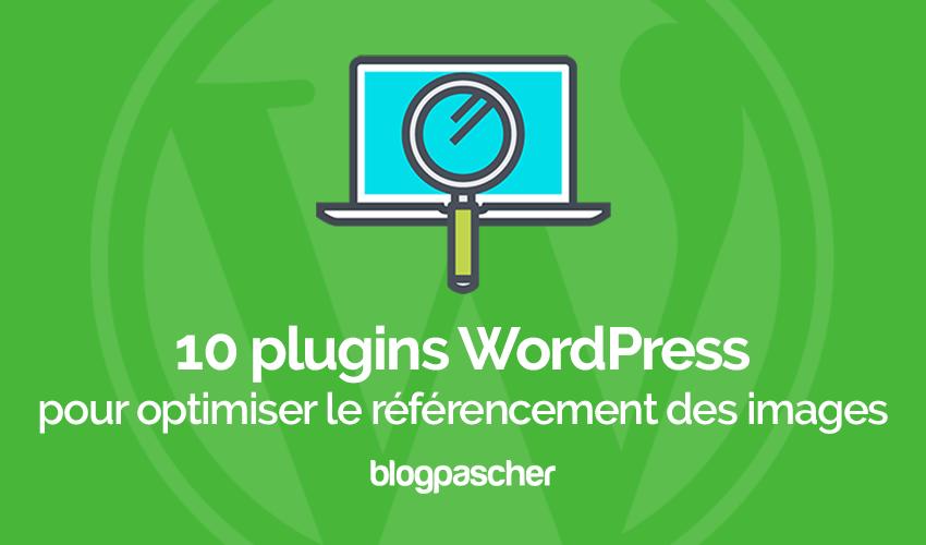 10 Plugins WordPress Pour Optimiser Le Référencement Des Images