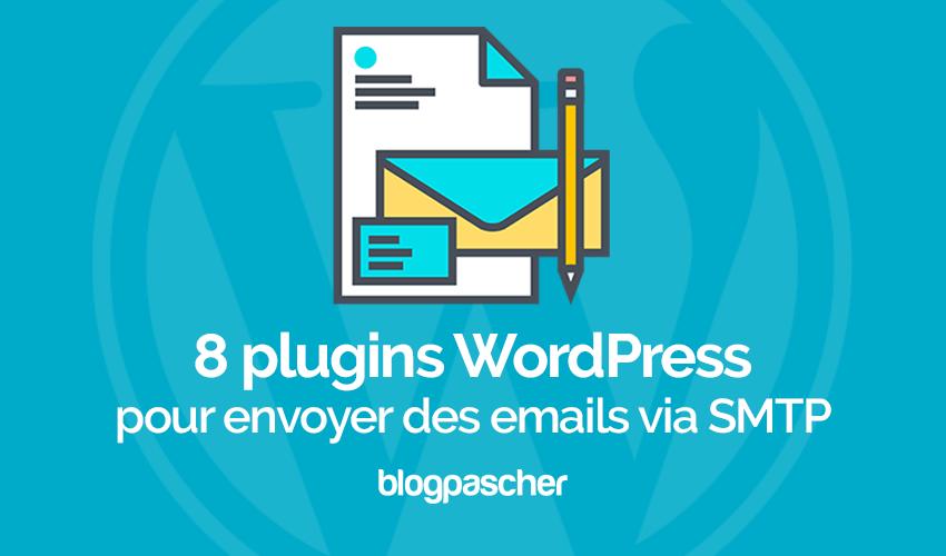 8 Plugins Wordpress Pour Envoyer Des Emails Via Smtp