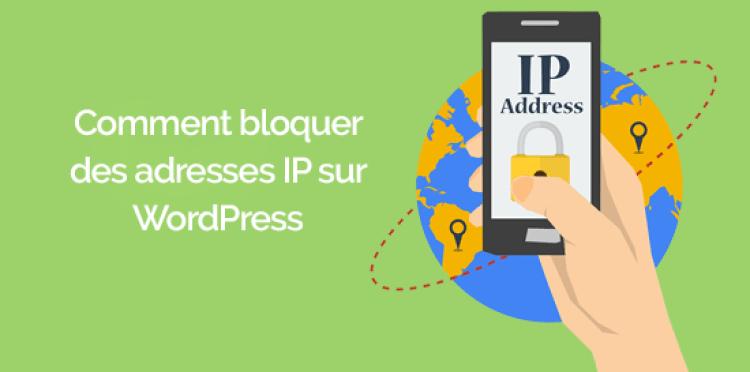 Comment bloquer les adresses ip sur wordpress e1566163574833