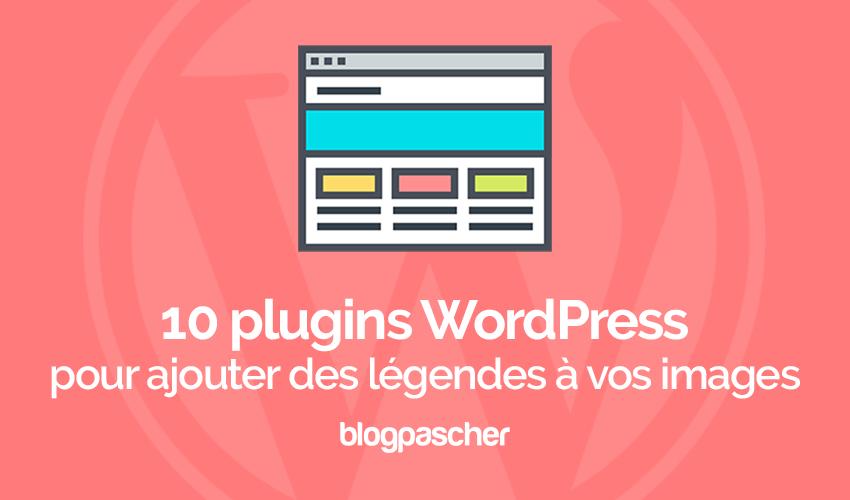10 Plugins Wordpress Pour Ajouter Des Légendes à Vos Images