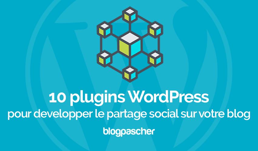 10 Plugins WordPress Pour Développer Le Partage Social Sur Votre Blog