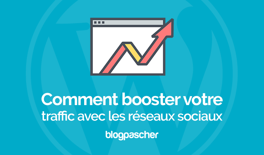 Comment Booster Le Traffic Sur Wordpress