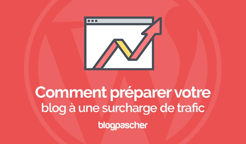 Comment préparer votre blog à une surcharge de trafic