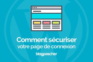 Comment Protéger Votre Page De Connexion Sur WordPress