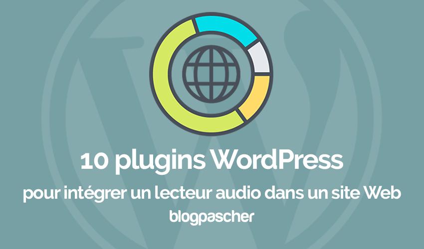 10 Plugins WordPress Pour Intégrer Un Lecteur Audio Dans Un Site Web
