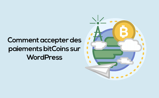 comment accepter des paiements bitcoins sur WOrdPress.png
