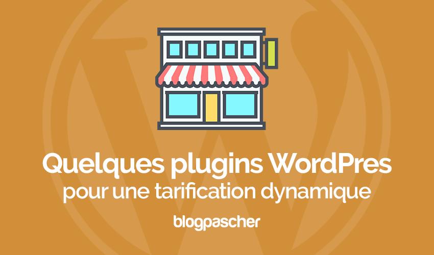 Quelques Plugins Wordpress Pour Une Tarification Dynamique