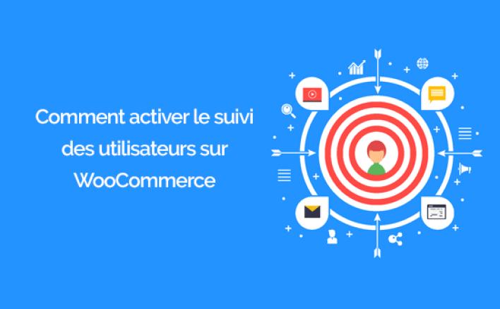 comment activer le suivi des utilisateurs sur WooCommerce.png