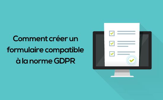 comment créer un formulaire compatible à GDPR