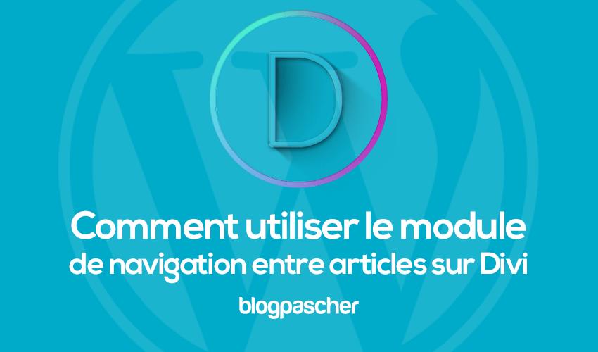 Comment utiliser le module de navigation entre les articles sur divi