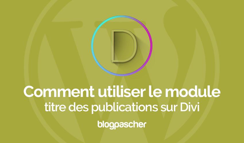 Tutoriel wordpress pour la gestion du module divi