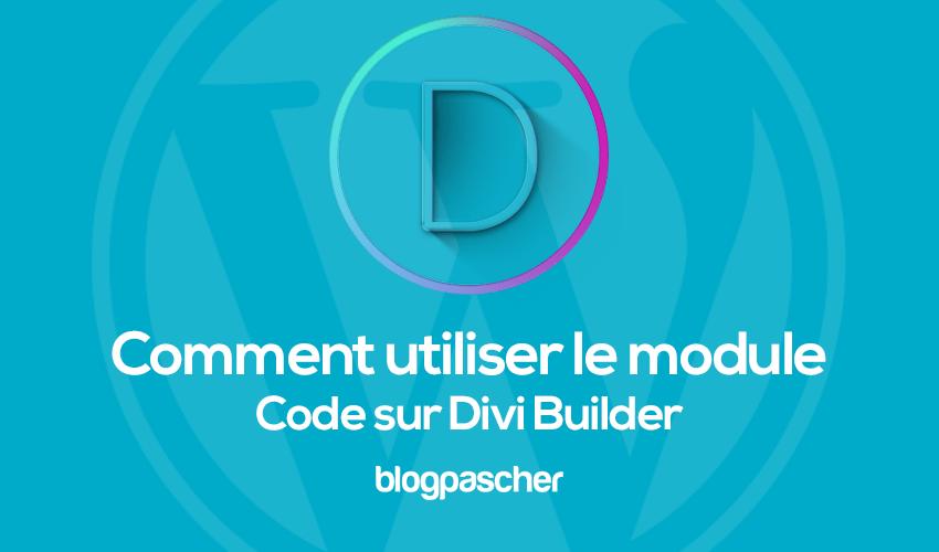 Comment utiliser le module code sur divi builder
