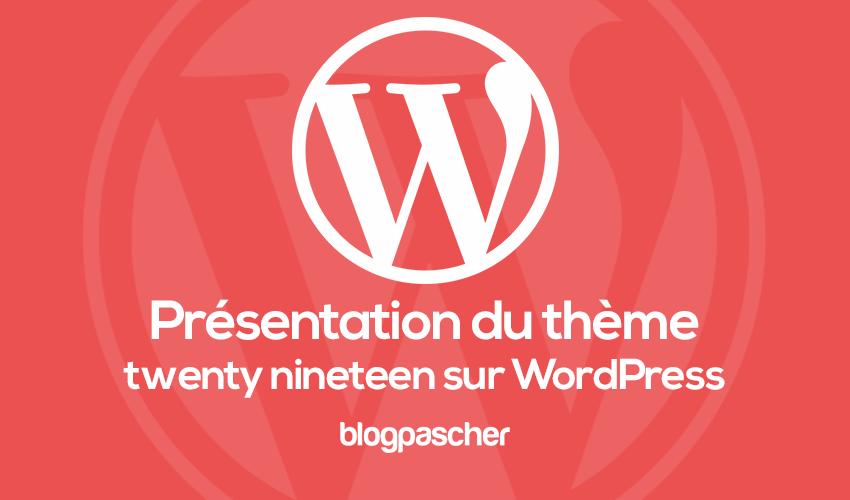 Présentation Du Thème Twenty Nineteen Sur Wordpress