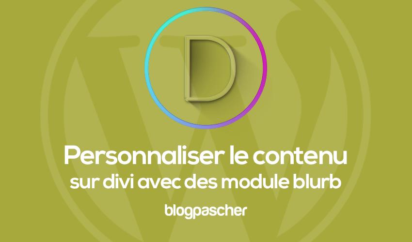 Comment personnaliser le contenu sur divi avec le module blurb