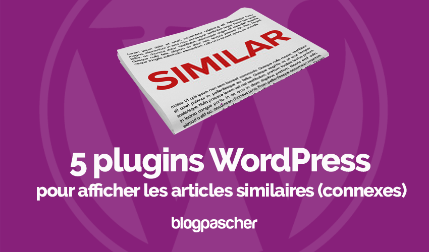 Plugins Wordpress Afficher Articles Similaires Connexes