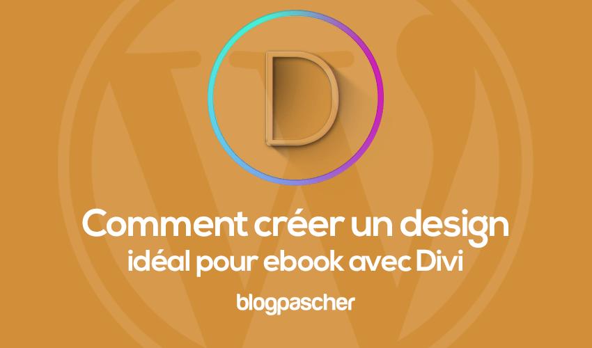 Comment créer un design unique pour ebook avec divi