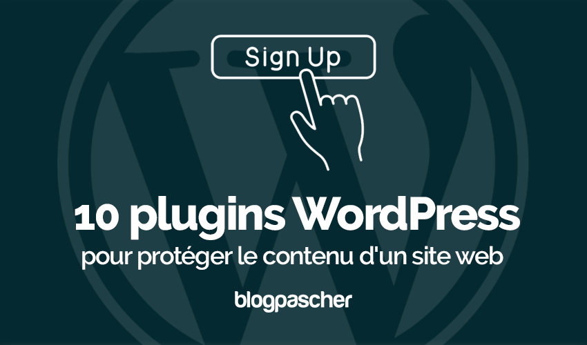 Plugin Wordpress Protéger Contenu Site Web