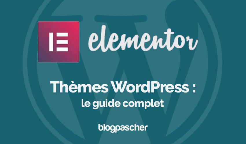 Guide complet themes wordpress blogpascher