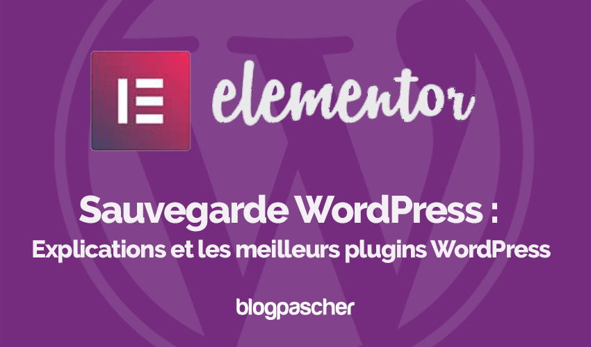 Sauvegarde Wordpress Explications Meilleurs Plugins Wordpress
