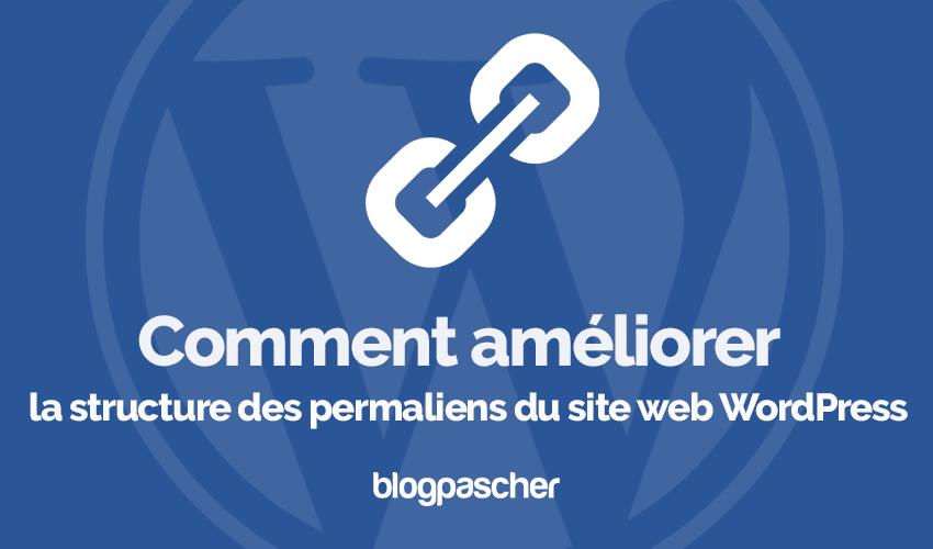 Comment ameliorer structure permaliens site web blogpascher