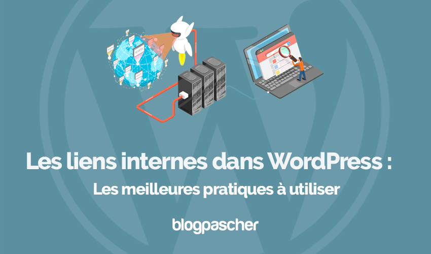 Meilleures pratiques liens internes wordpress blogpascher