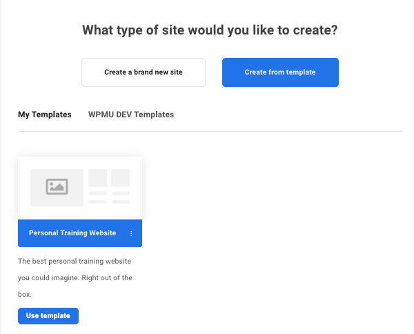 Un écran montrant comment vous pouvez choisir de créer un site basé sur l'un de vos modèles personnalisés